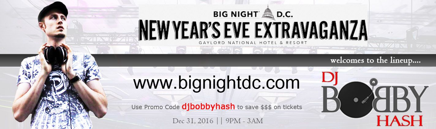 DJ Bobby Hash at Big Night DC!  Enter promo code djbobbyhash to save money on tickets!  Get your tickets now at www.bignightdc.com